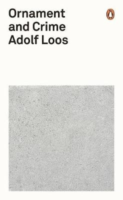Ornament and Crime: Adolf Loos
