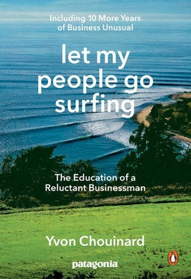 Let My People Go Surfing : Yvon Chouinar