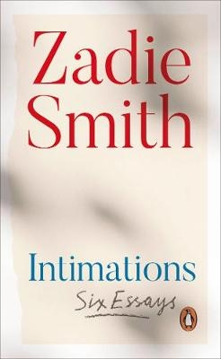 Intimations Six Essays:  Zadie Smith