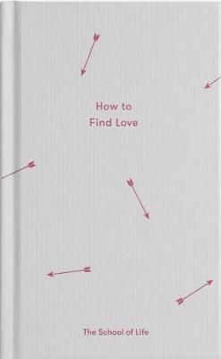School of Life : How to Find Love