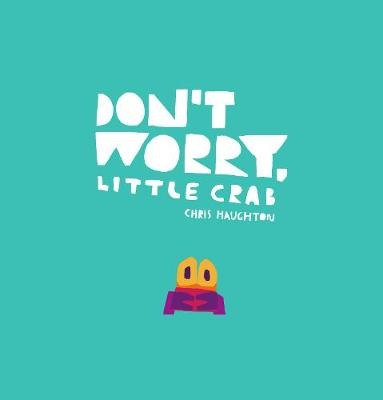 Don't Worry , Little Crab