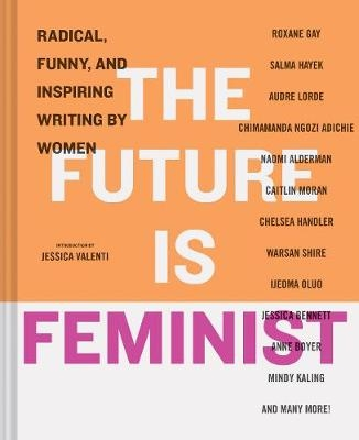 Future is Feminist, The : Radical, Funny