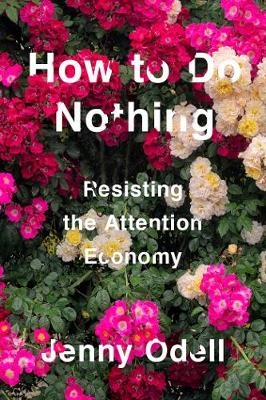 How to Do Nothing: Resisting the Attenti