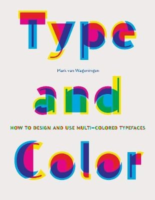 Type & Color: How to Design and Use Mult