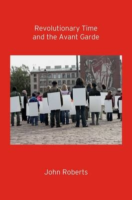 Revolutionary Time and the Avant-Garde