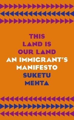 This Land is Our Land : An Immigrants Ma