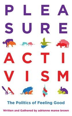 Pleasure Activism: Politics of Feeling