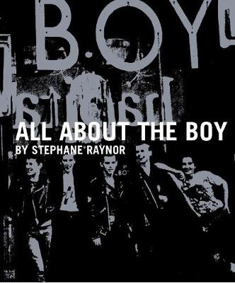 All About The Boy : Stephane Raynor