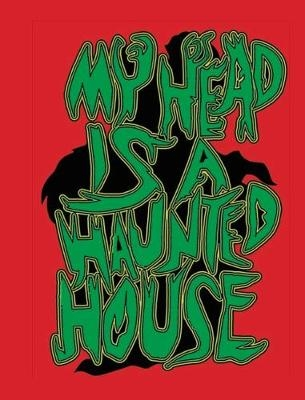 My Head is a Haunted House