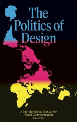Politics of Design, The : Ruben Pater