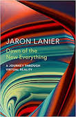 Jaron Lanier, Dawn of the new everything, VR, Virtual Reality