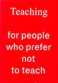 Teaching for People Who Prefer Not to Teach