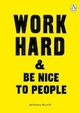 Work Hard & Be Nice To People